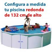 REDONDA 132 cm alto - PISCINA DESMONTABLE configuración a medida
