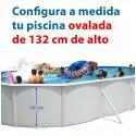 OVALADA 132 cm alto - PISCINA DESMONTABLE configuración a medida